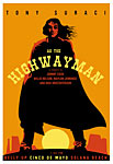 Scrojo Tony Suraci as the Highwayman Poster